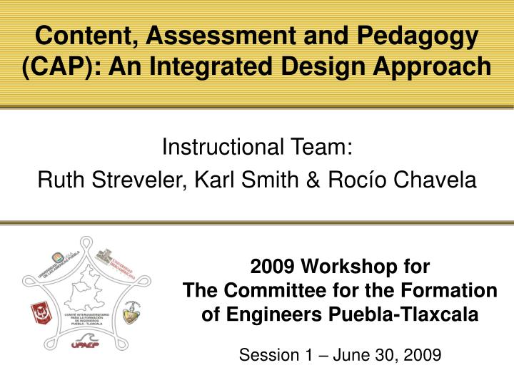 Content, Assessment and Pedagogy