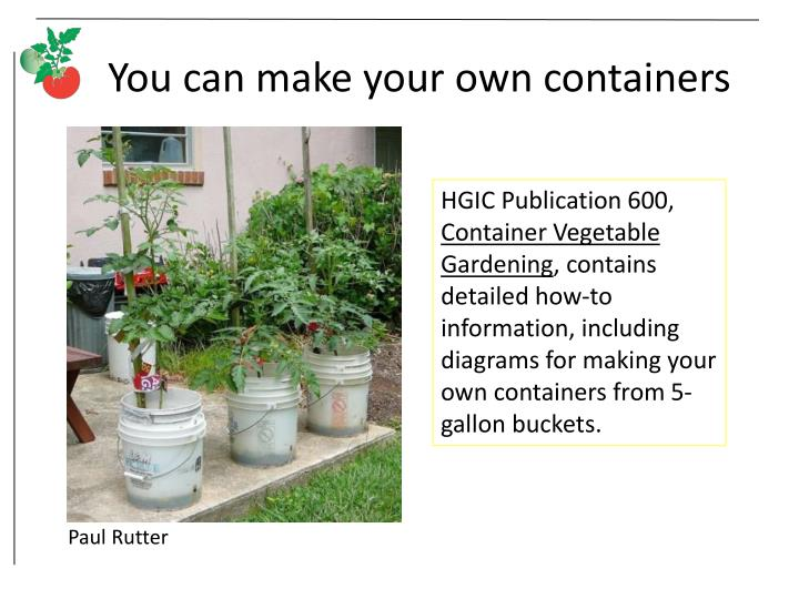 You can make your own containers