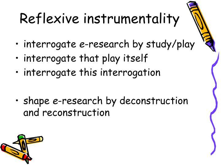 Reflexive instrumentality