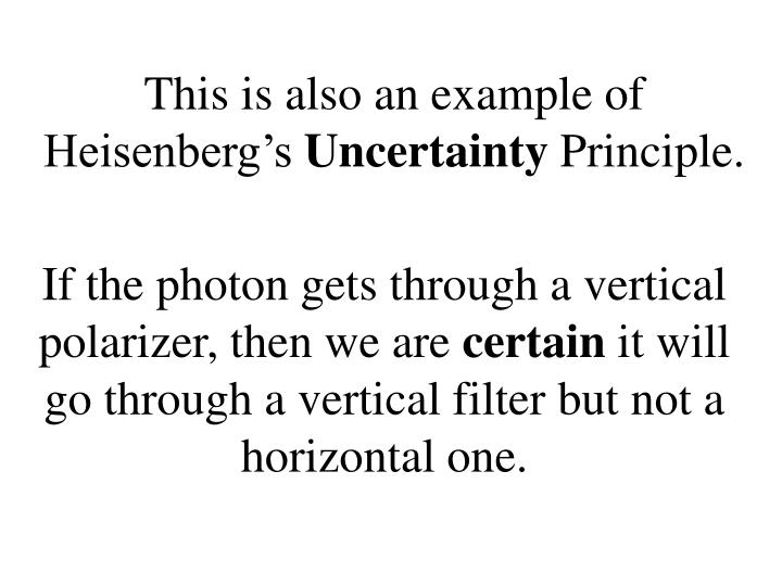 If the photon gets through a vertical polarizer, then we are