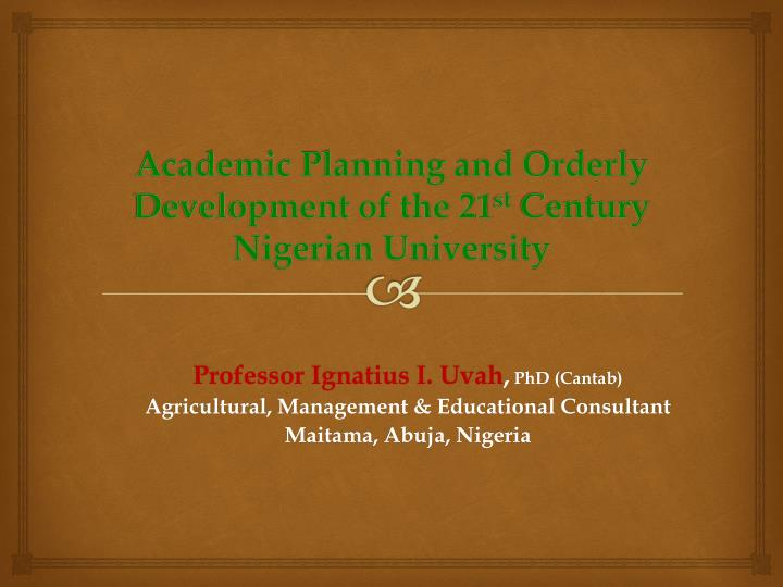 Academic Planning and Orderly Development of the 21