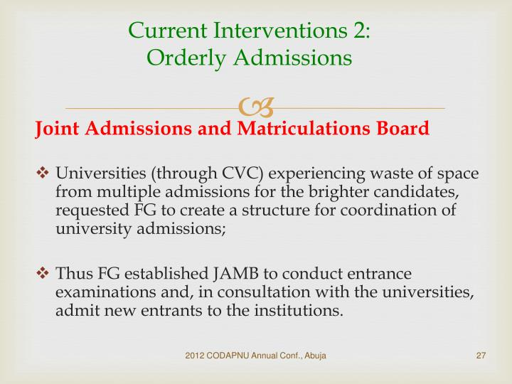 Current Interventions 2: Orderly Admissions