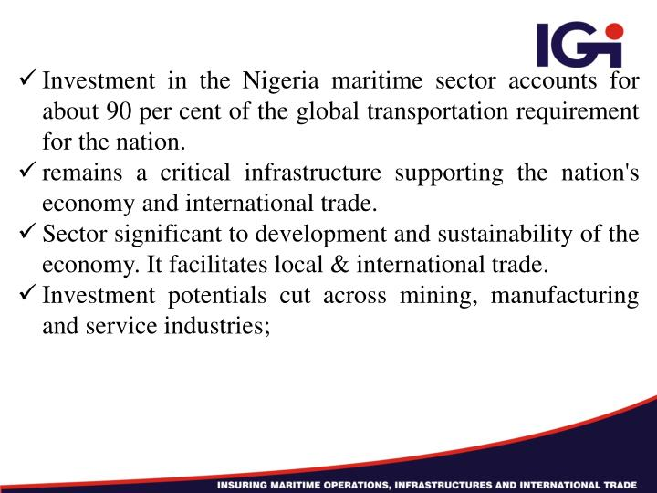 Investment in the Nigeria maritime sector accounts for about 90 per cent of the global transportation requirement for the nation.