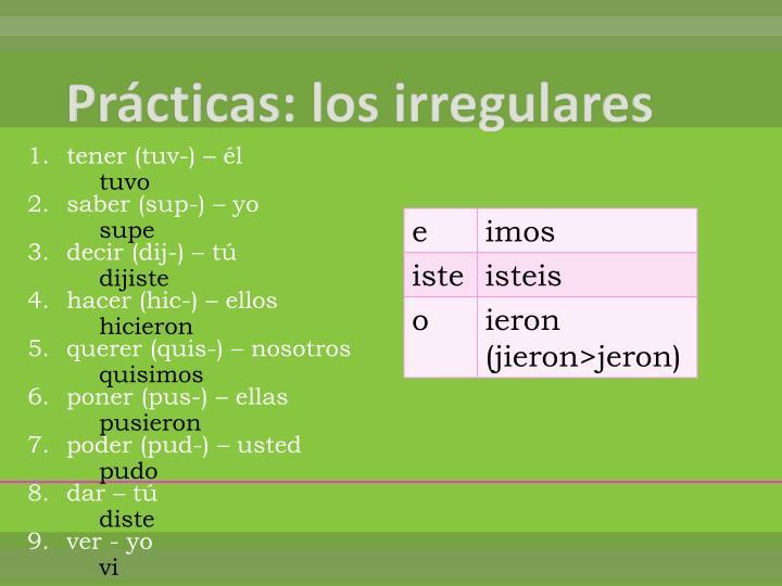 Prácticas: los irregulares