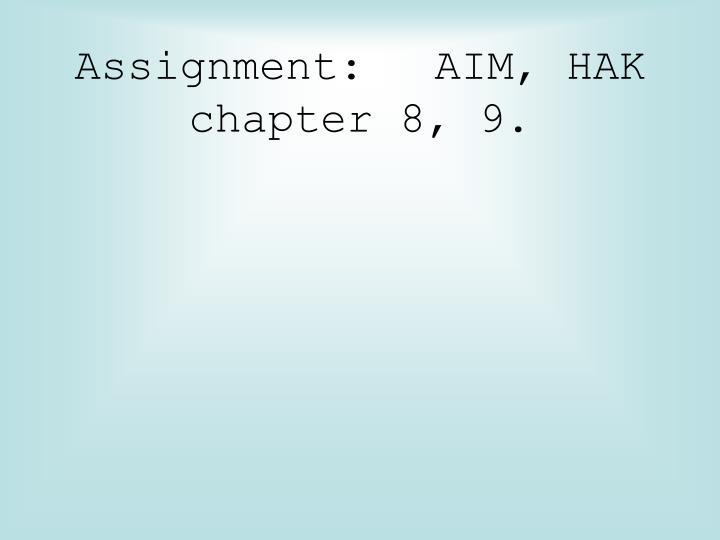 Assignment: AIM, HAK chapter 8, 9.