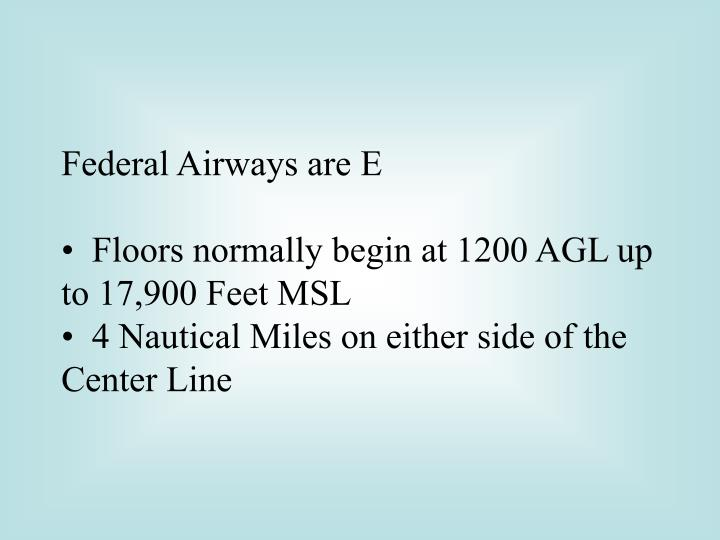 Federal Airways are E