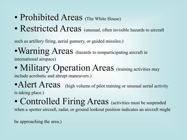 • Prohibited Areas