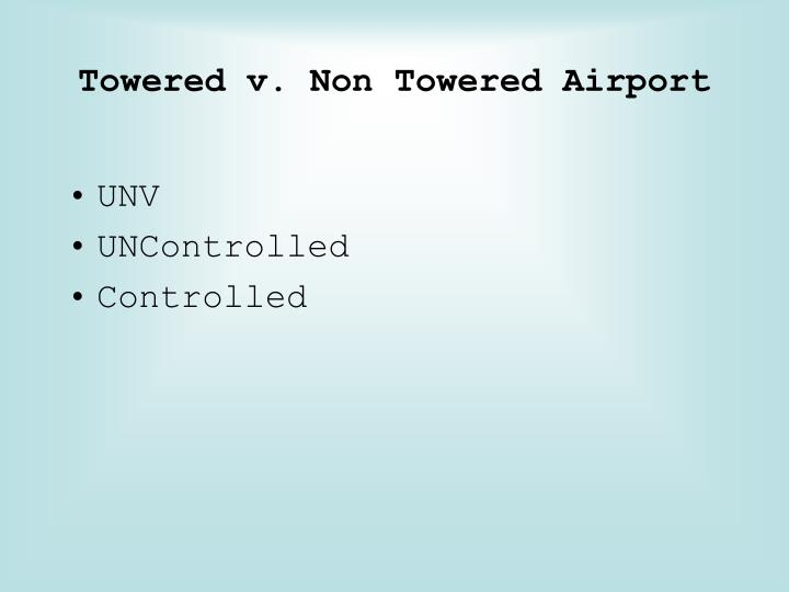 Towered v. Non Towered Airport