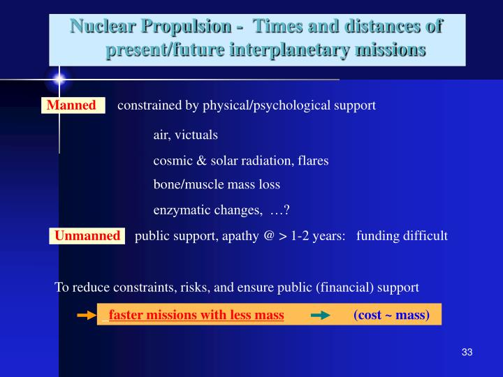 Nuclear Propulsion -  Times and distances of  present/future interplanetary missions