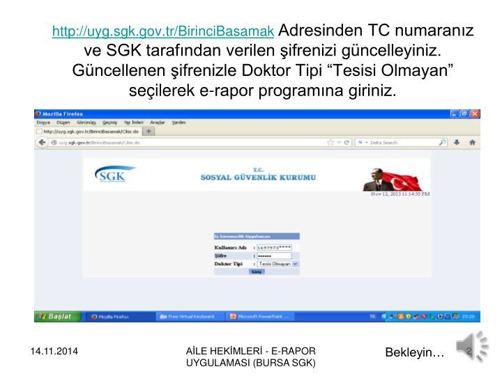 http://uyg.sgk.gov.tr/BirinciBasamak