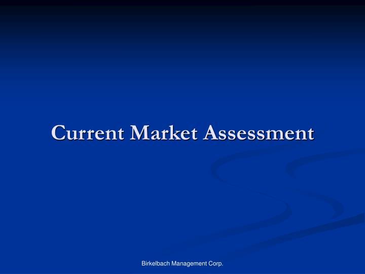 Current Market Assessment