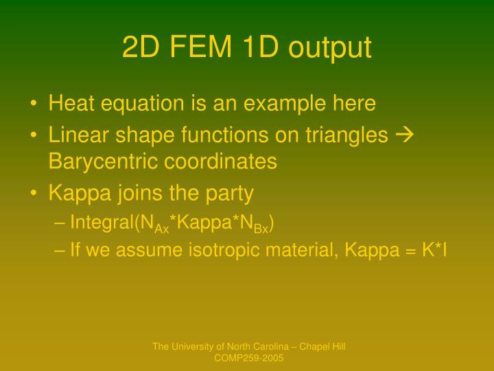 2D FEM 1D output