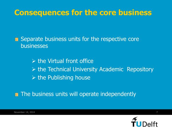 Consequences for the core business