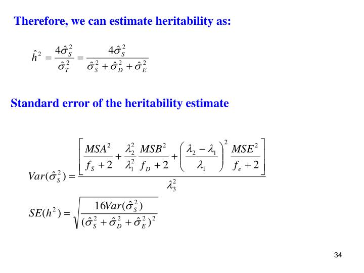 Therefore, we can estimate heritability as: