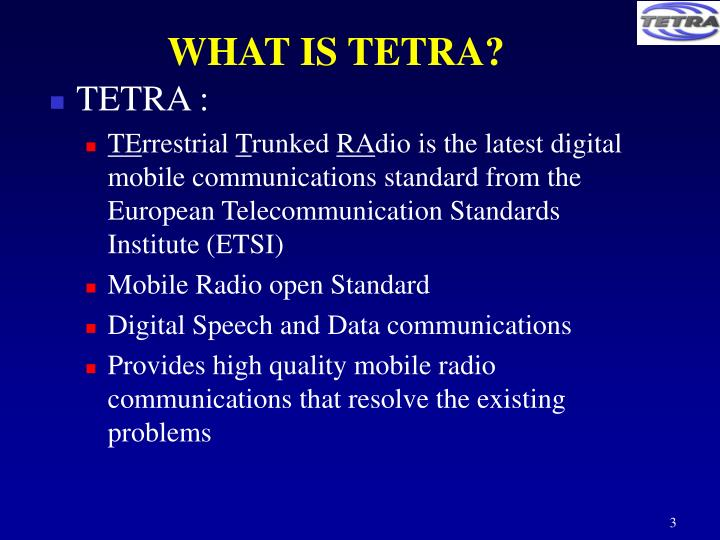 WHAT IS TETRA?