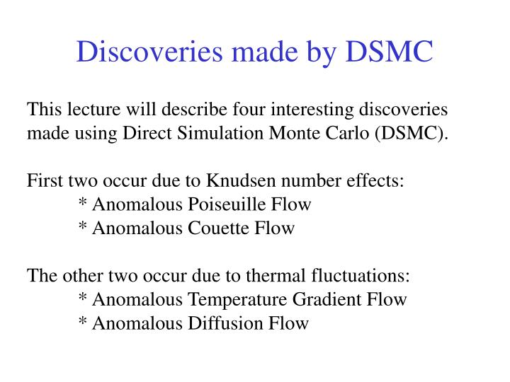 Discoveries made by DSMC