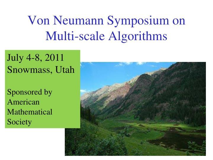 Von Neumann Symposium on
