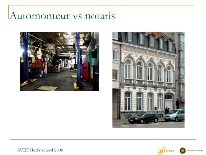 Automonteur vs notaris