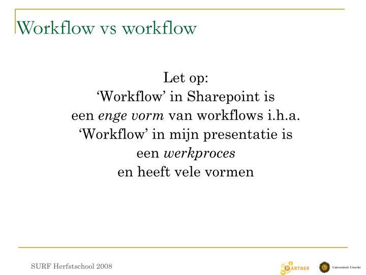 Workflow vs workflow