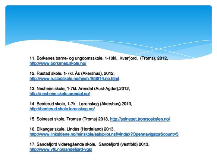 11. Borkenes barne- og ungdomsskole, 1-10kl., Kvæfjord,  (Troms), 2012,