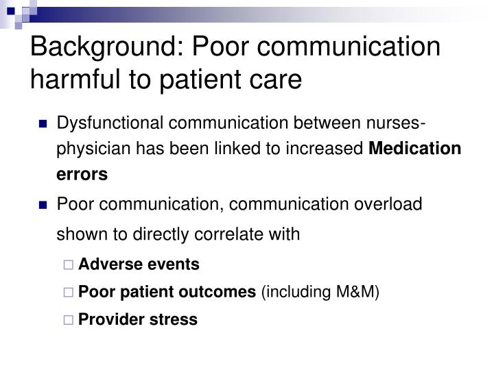 Background: Poor communication harmful to patient care