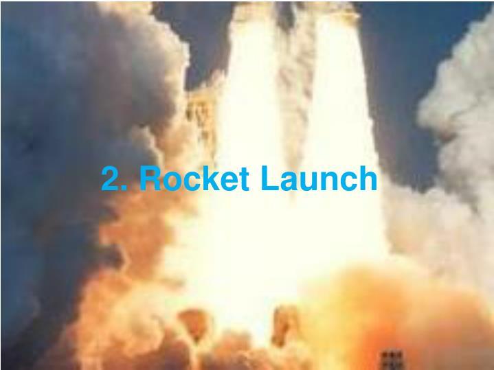 2. Rocket Launch