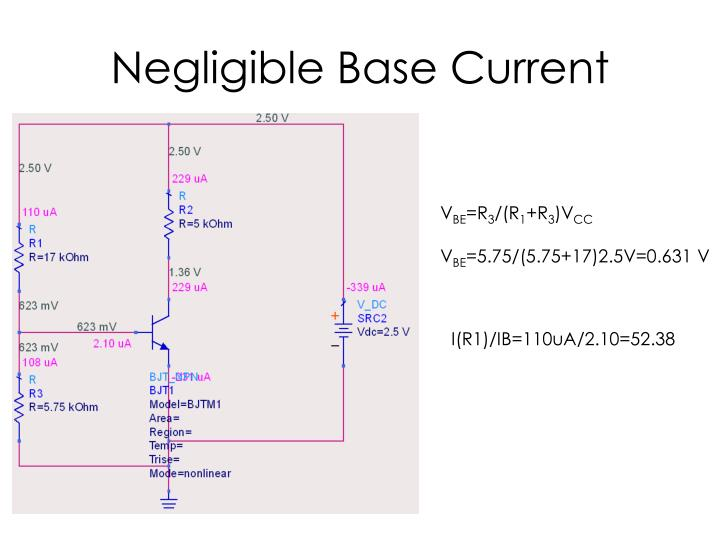 Negligible Base Current