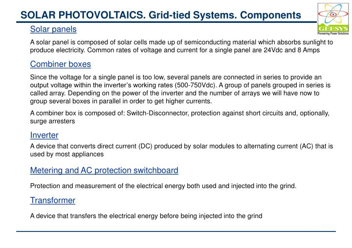SOLAR PHOTOVOLTAICS. Grid-tied Systems. Components