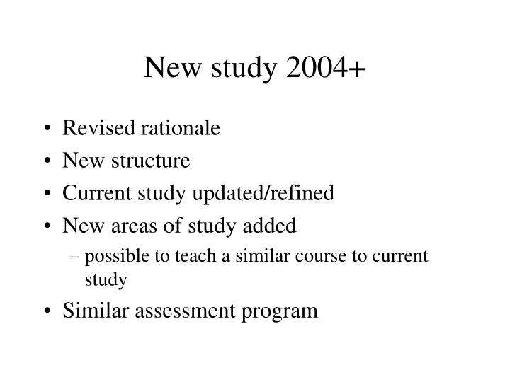 New study 2004+