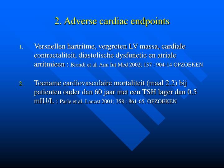 2. Adverse cardiac endpoints