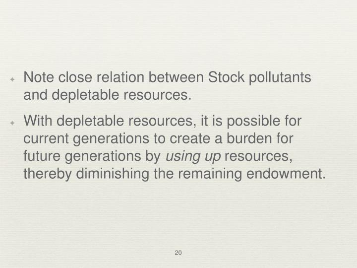 Note close relation between Stock pollutants and depletable resources.