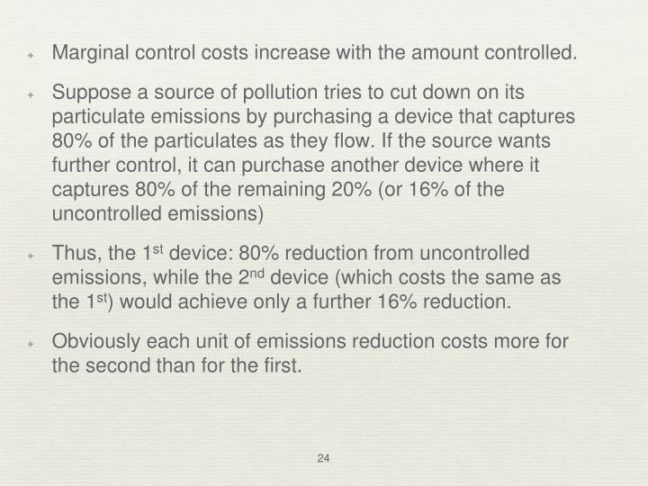 Marginal control costs increase with the amount controlled.