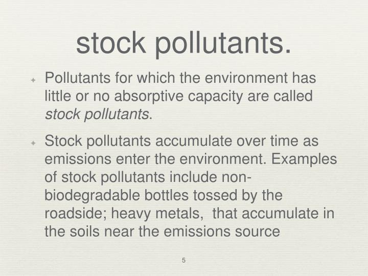stock pollutants.