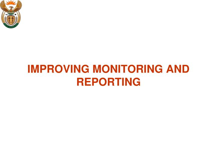 IMPROVING MONITORING AND REPORTING