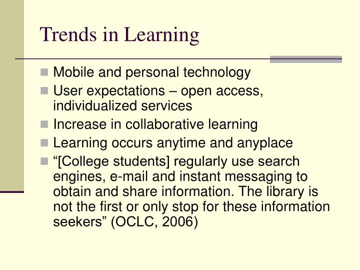 Trends in learning