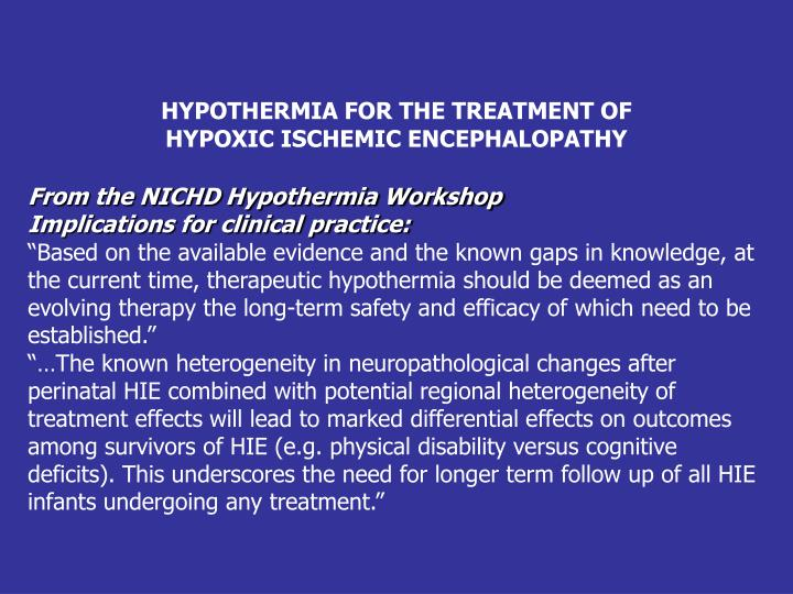 HYPOTHERMIA FOR THE TREATMENT OF