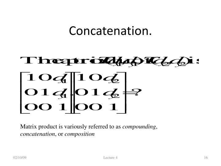 Concatenation.
