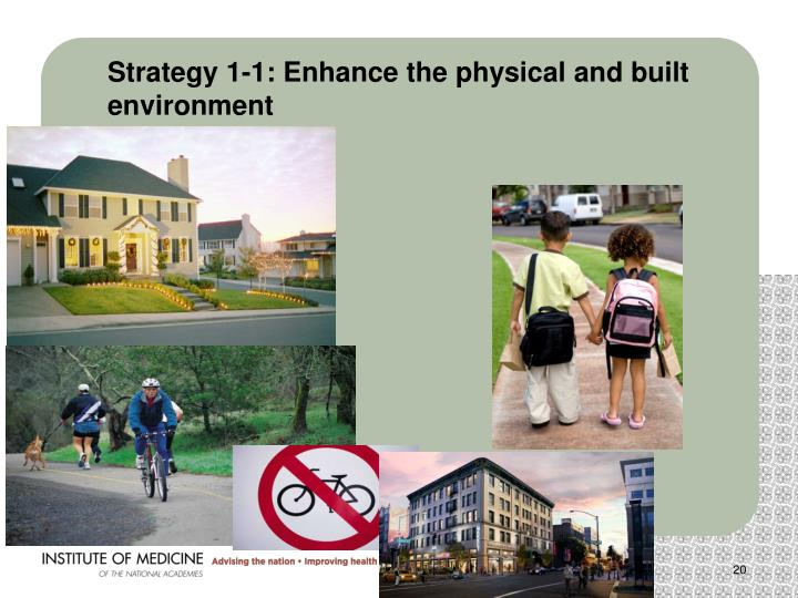 Strategy 1-1: Enhance the physical and built environment