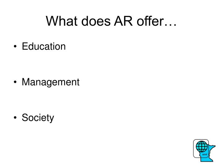 What does AR offer…