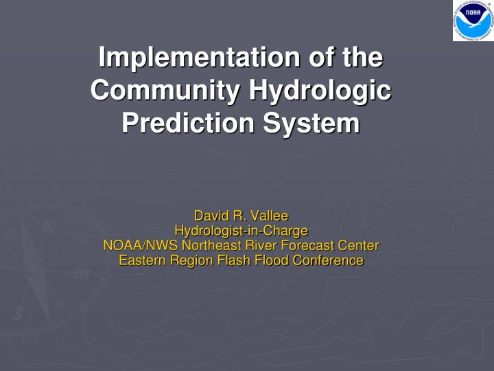 Implementation of the Community Hydrologic Prediction System