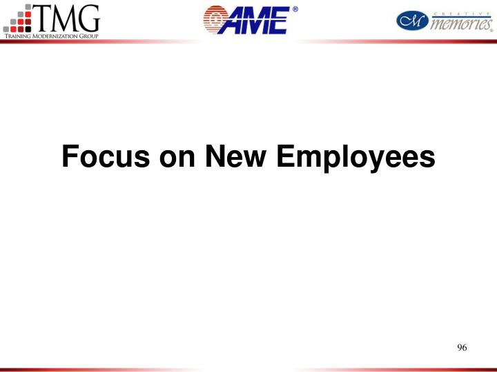 Focus on New Employees