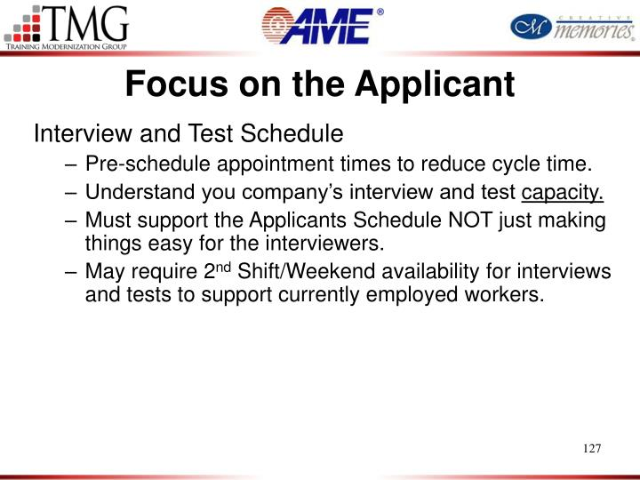 Focus on the Applicant