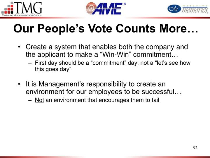 Our People's Vote Counts More…