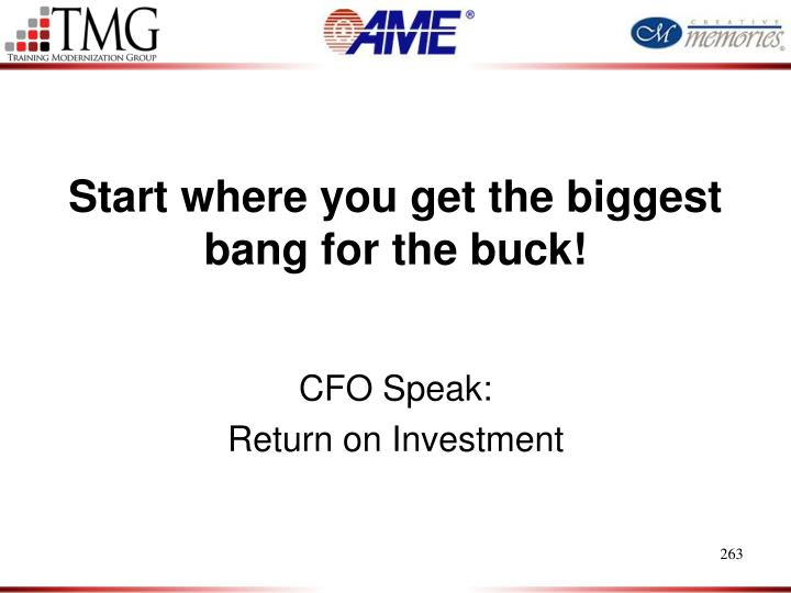 Start where you get the biggest bang for the buck!