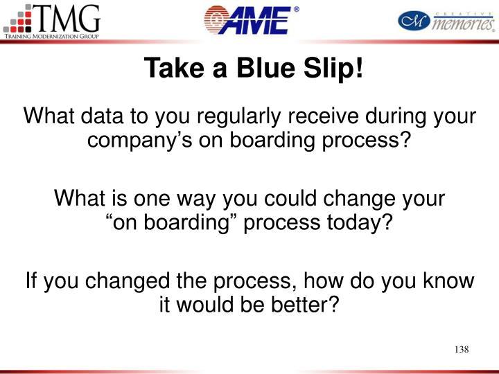 Take a Blue Slip!