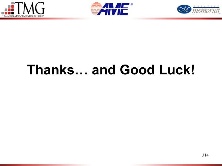 Thanks… and Good Luck!
