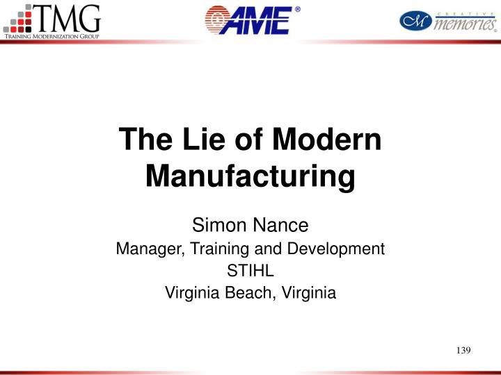 The Lie of Modern Manufacturing