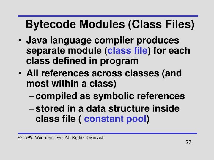 Bytecode Modules (Class Files)
