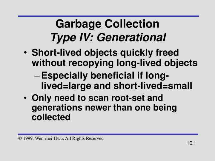 Short-lived objects quickly freed without recopying long-lived objects
