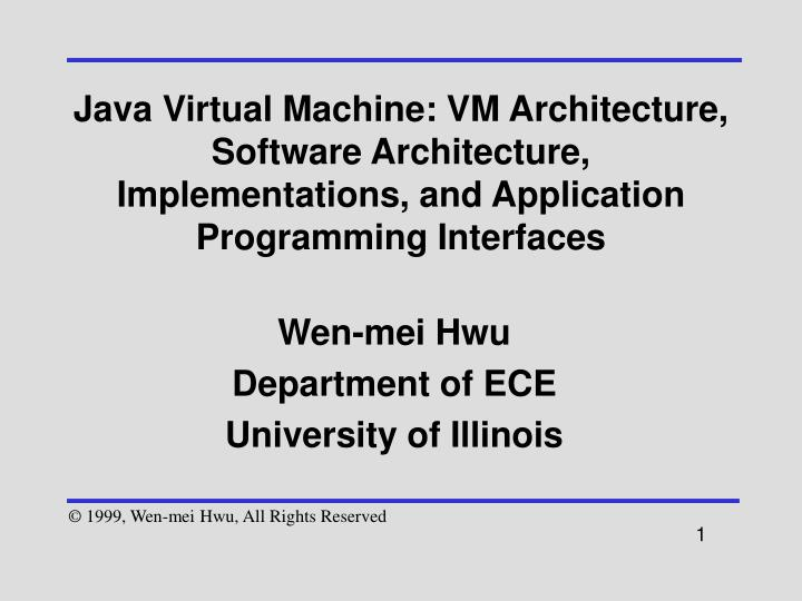 Java Virtual Machine: VM Architecture, Software Architecture, Implementations, and Application Programming Interfaces